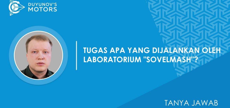 "Tugas apa yang dijalankan oleh laboratorium ""SovElMash""?"